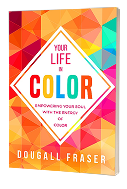 Your Life In Color | Empowering Your Soul With The Energy Of Color